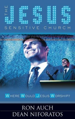 The Jesus Sensitive Church - eBook  -     By: Ron Auch, Dean Niforatos
