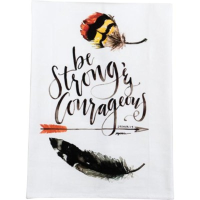 Be Strong and Courageous, Tea Towel  -     By: Ruth Chou Simons