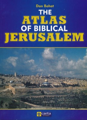 The Atlas of Biblical Jerusalem   -     By: Dan Bahat