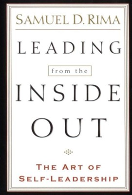 Leading from the Inside Out: The Art of Self-Leadership - eBook  -     By: Samuel D. Rima
