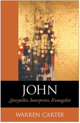 John: Storyteller, Interpreter, Evangelist - eBook  -     By: Warren Carter