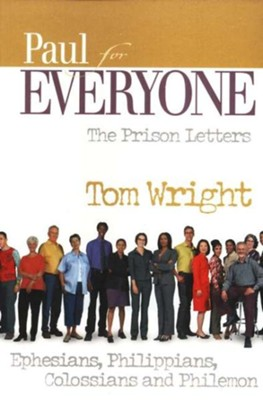 Paul for everyone the prison letters ephesians philippians paul for everyone the prison letters ephesians philippians colossians and philemon fandeluxe Gallery