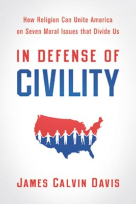 In Defense of Civility - eBook  -     By: James Calvin Davis