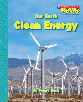 Our Earth: Clean Energy  -     By: Peggy Hock