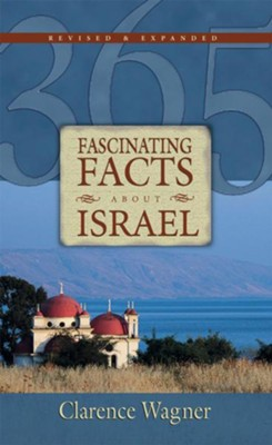 365 Fascinating Facts about Israel - eBook  -     By: Clarence Wagner