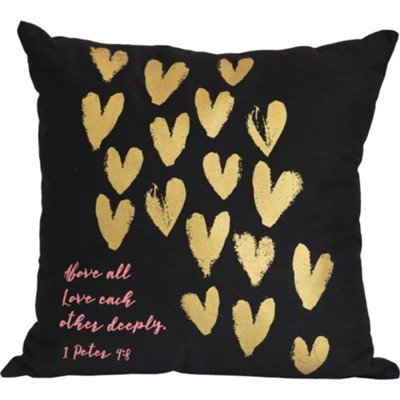 Above All Love Each Other Deeply Pillow  -