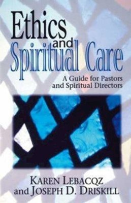 Ethics and Spiritual Care - eBook  -     By: Karen Lebacqz, Joseph Driskill