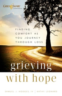 Grieving with Hope: Finding Comfort as You Journey through Loss - eBook  -     By: Samuel J. Hodges, Kathy Leonard