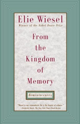From the Kingdom of Memory: Reminiscences - eBook  -     By: Elie Wiesel