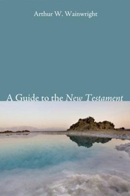 A Guide to the New Testament  -     By: Arthur W. Wainwright