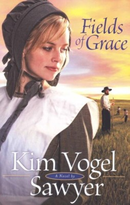 Fields of Grace  -     By: Kim Vogel Sawyer