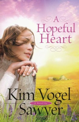 A Hopeful Heart  -     By: Kim Vogel Sawyer