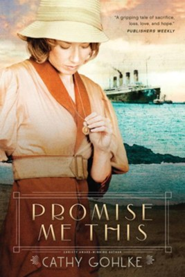 Promise Me This - eBook  -     By: Cathy Gohlke