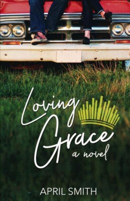 Loving Grace  -     By: April Smith