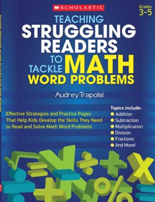 Teaching Struggling Readers to Tackle Math Word Problems                                                          -     By: Audrey Trapolsi