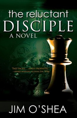 The Reluctant Disciple: A Novel  -     By: Jim O'Shea