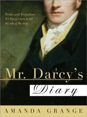Mr. Darcy's Diary  -     By: Amanda Grange