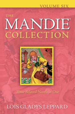 The Mandie Collection, Volume. 6: Books 24-26  -     By: Lois Gladys Leppard