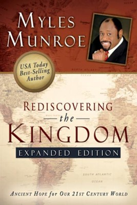 Rediscovering the Kingdom Expanded Edition - eBook  -     By: Myles Munroe