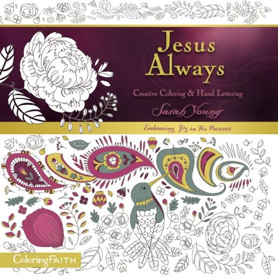 Jesus Always Adult Coloring Book: Creative Coloring and Hand Lettering  -     By: Sarah Young