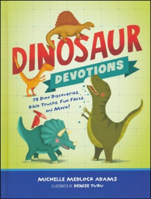 Dinosaur Devotions  -     By: Michelle Medlock Adams