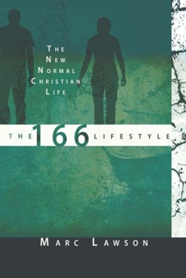 The 166 Lifestyle: The New Normal Christian Life - eBook  -     By: Marc Lawson