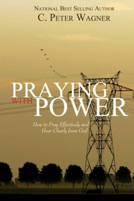 Praying with Power - eBook  -     By: C. Peter Wagner