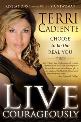 Live Courageously - eBook  -     By: Terri Cadiente