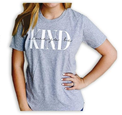 Always be Kind Shirt, Gray, Large  -