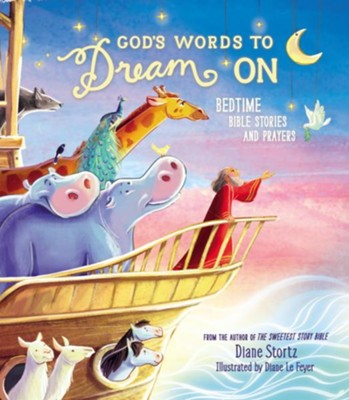 God's Words to Dream On: Bedtime Bible Stories and Prayers  -     By: Diane Stortz    Illustrated By: Diane Le Feyer
