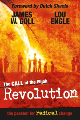 The Call of the Elijah Revolution - eBook  -     By: James W. Goll, Lou Engle