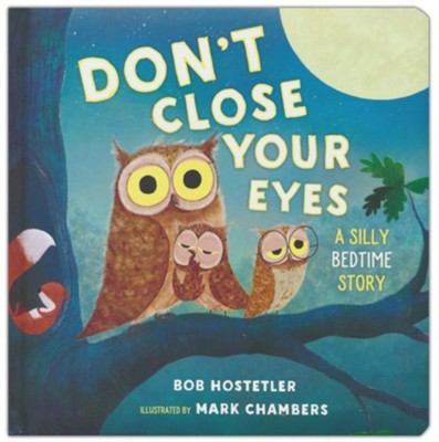 Don't Close Your Eyes  -     By: Bob Hostetler    Illustrated By: Mark Chambers