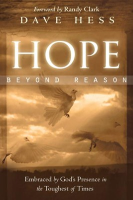 Hope Beyond Reason: Embraced by God's Presence in the Toughest of Times - eBook  -     By: Dave Hess