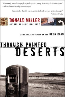 Through Painted Deserts: Finding God on the Open Road   -     By: Donald Miller
