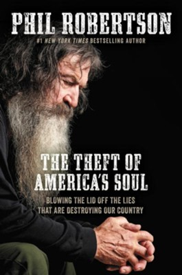 The Theft of Americas Soul  -     By: Phil Robertson