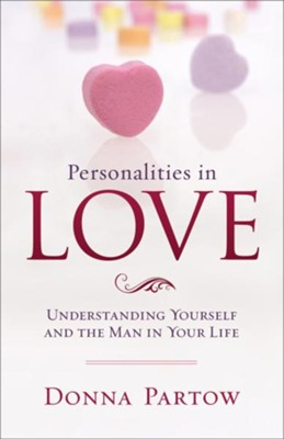 Personalities in Love: Understanding the Man in Your Life - eBook  -     By: Donna Partow