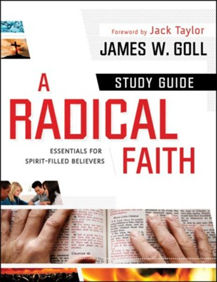 Radical Faith, A: Essentials for Spirit-Filled Believers, participants guide - eBook  -     By: James W. Goll