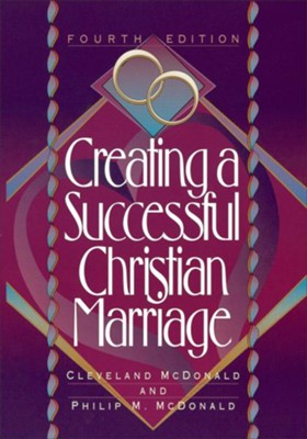 Creating a Successful Christian Marriage - eBook  -     By: Cleveland McDonald, Philip M. McDonald