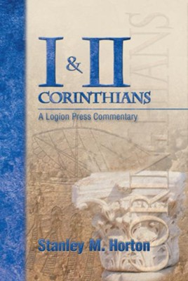 I & II Corinthians: A Logion Press Commentary - eBook  -     By: Stanley M. Horton
