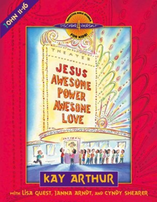 Jesus-Awesome Power, Awesome Love: John 11-16 - eBook  -     By: Kay Arthur, Cyndy Shearer