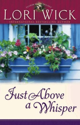 Just Above a Whisper - eBook  -     By: Lori Wick