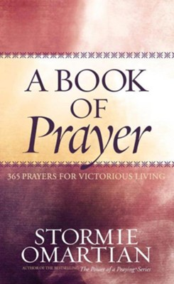 Book of Prayer, A: 365 Prayers for Victorious Living - eBook  -     By: Stormie Omartian