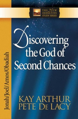 Discovering the God of Second Chances: Jonah, Joel, Amos, Obadiah - eBook  -     By: Kay Arthur