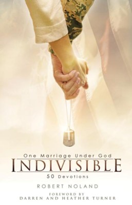 Indivisible: One Marriage Under God, 50 Devotions   -     By: Robert Noland