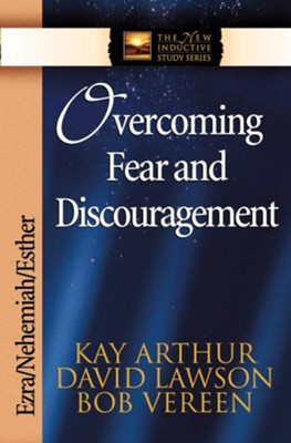 Overcoming Fear and Discouragement: Ezra, Nehemiah, Esther - eBook  -     By: Kay Arthur