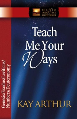 Teach Me Your Ways: The Pentateuch - eBook  -     By: Kay Arthur