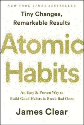 Atomic Habits: An Easy and Proven Way to Build Good Habits and Break Bad Ones  -     By: James Clear
