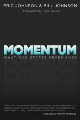 Momentum: What God Starts, Never Ends - eBook  -     By: Eric Johnson, Bill Johnson