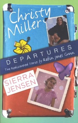 Departures: Two Rediscovered Stories of Christy Miller and Sierra Jensen - eBook  -     By: Robin Jones Gunn