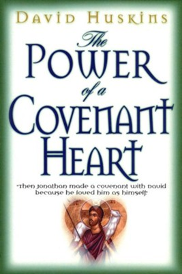 Power of a Covenant Heart  -     By: David Huskins